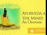 Ayurveda and the Mind: An Overview