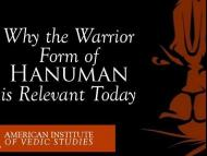 Why the Warrior Form of Hanuman is Relevant Today