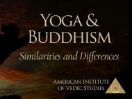 Yoga and Buddhism: Similarities and Differences