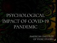 Psychological Impact of COVID-19 Pandemic