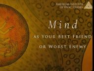 Mind as Your Best Friend or Worst Enemy