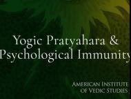 Yogic Pratyahara and Psychological Immunity