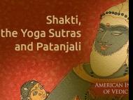 Shakti, the Yoga Sutras and Patanjali