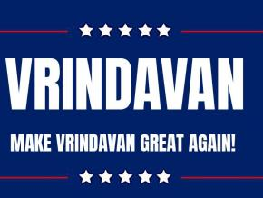Make Vrindavan Great Again!